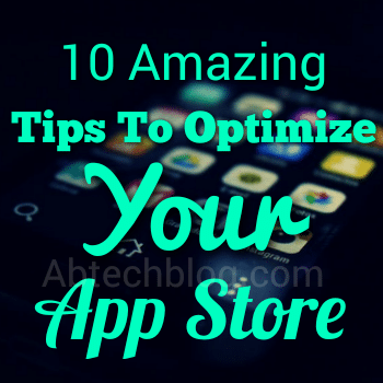 10 Amazing Tips and Tricks to Optimize Your App Store [Must Read]