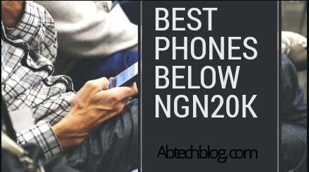 10 Best Phones Below N20,000 Naira In 2018