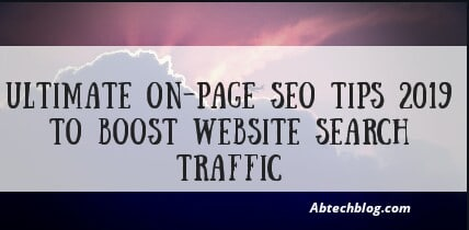 Ultimate On-Page SEO Tips 2019 To Boost Website Search Traffic