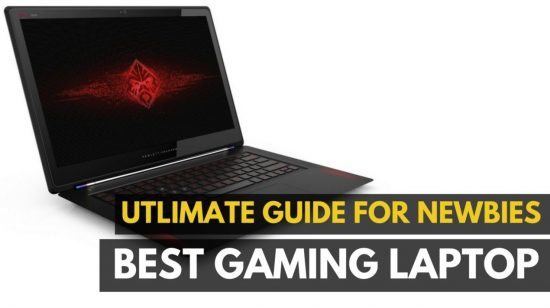 Best Gaming Laptops – The Beginner's Guide Choosing Portable Gaming PC