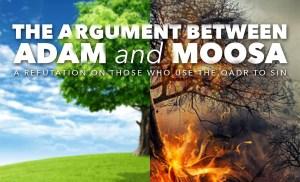 The Argument between Adam and Moosa