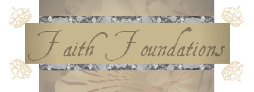 Faith Foundations | Abundance of Lovely