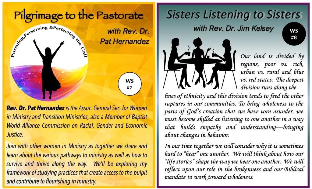 Two images side by side for workshop 7 and workshop 8. On the left is for workshop 7 with Rev. Dr. Pat Hernandez and the workshop titled Pilgrimage to the Pastorate. On the right is for workshop 8, Sisters Listening to Sisters, with Rev. Dr. Jim Kelsey.