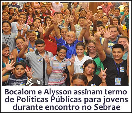 Bocalom assina termo de compromisso com juventude durante encontro no Sebrae