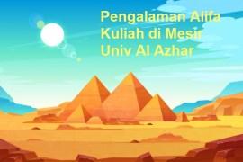 Pengalaman Alifa Kuliah di Mesir