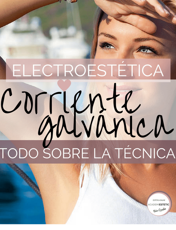 Corriente Galvánica, electroestética.
