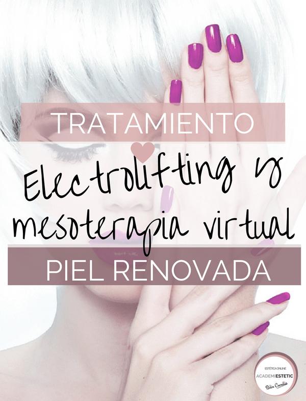 Mesoterapia Virtual y Electrolifting, Transforma La Piel De Tu Cliente