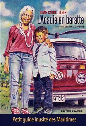 Le roman L'Acadie en baratte de Diane Carmel Léger. Gracieuseté.