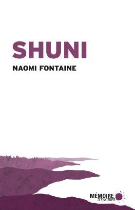Shuni de Naomi Fontaine. - Gracieuseté: Mémoire d'encrier