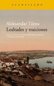 """Portada de """"Lealtades y traiciones"""" de Aleksandar Tisma (Acantilado)."""