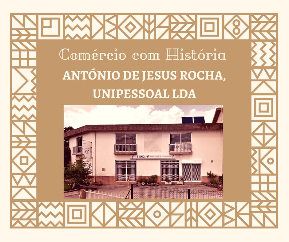 António de Jesus Rocha, Unipessoal Lda