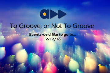 To Groove or Not To Groove (2/12/16)