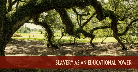 Slavery as an Educational Power