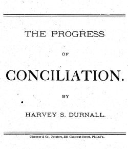 The Progress of Conciliation by Harvey S. Durnall