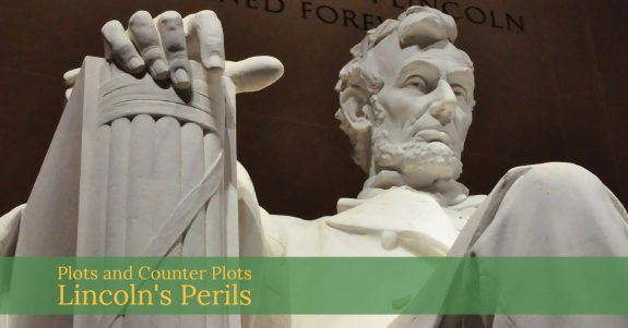 Plots and Counter Plots - Lincoln's Perils