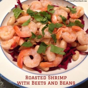 Roasted Shrimp with Beets and Beans