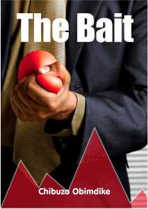 The Bait by Chibuzo Obimdike