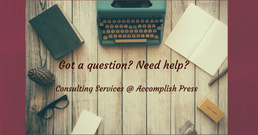 Consulting Services for Writers @ Accomplish Press
