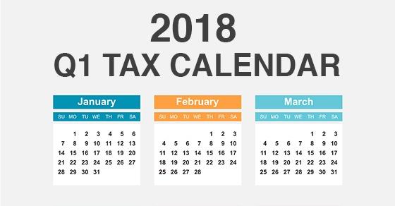 key deadlines q1 2018