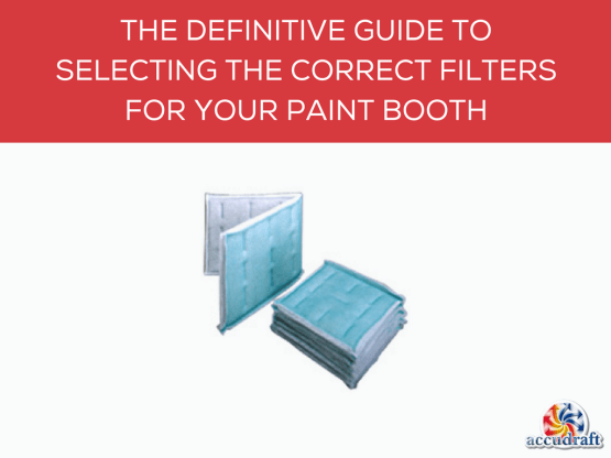 choosing correct filters for your paint booth