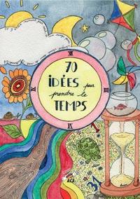 carnets de l'ace - 70-idees pour prendre le temps