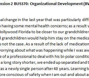 Week 3 - Discussion 2 BUS370: Organizational Development (BWJ2028A) ASHFORD UNIVERSITY