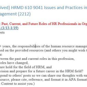 (Full Course Solved) HRMD 610 9041 Issues and Practices in Human Resource Management (2212)