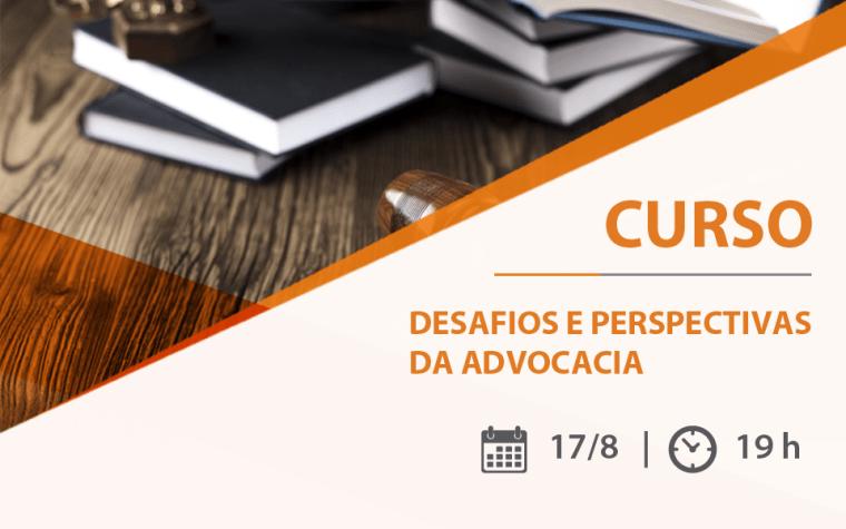"Curso AASP ""Desafios e perspectivas da advocacia: presente e futuro"""