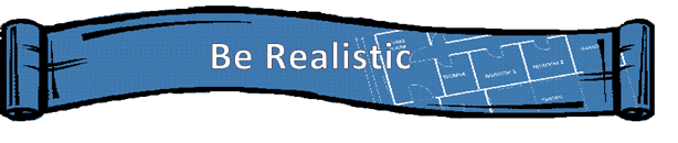 1. Be realistic