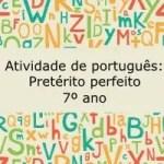 Atividade de português: Pretérito perfeito – 7º ano