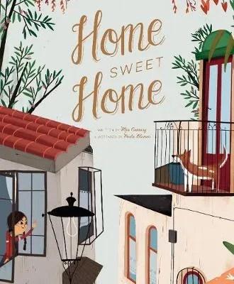 Home Sweet Home By Mia Cassany Ill Paula Blumen Achukablog