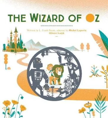 The Wizard Of Oz illustrated by Olivier Latyk