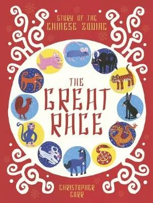 The Great Race (Story of the Chinese Zodiac) by Christopher Corr