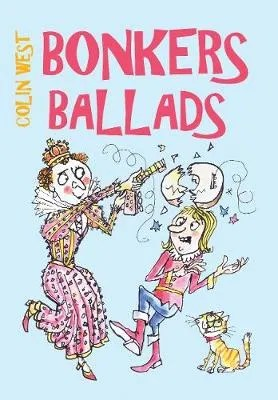 Bonkers Ballads by Colin West