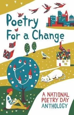 Poetry For A Change, A National Poetry Day Anthology ill. Chie Hosaka