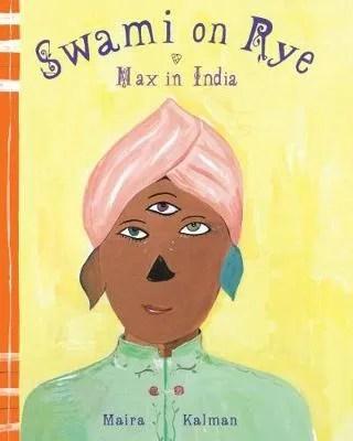 Swami On Rye: Max In India by Maria Kalman