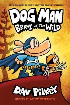 Dog Man 6: Brawl Of The Wild by Day Pilkey