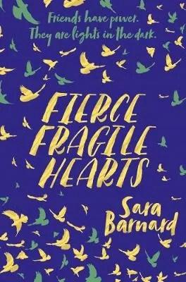 Fierce Fragile Hearts by Sara Barnard