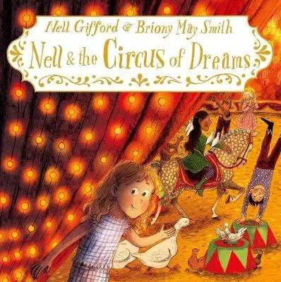 Nell And The Circus Of Dreams by Nell Gifford ill. Briony May Smith