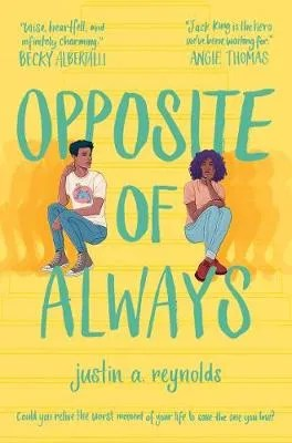 The Opposite Of Always by Justin A. Reynolds