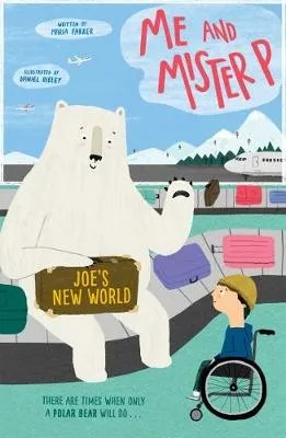 Me And Mister P: Joe's New World by Maria Farrer ill. Daniel Rieley