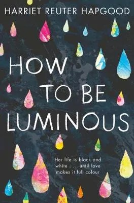 How To Be Luminous by Harriet Reuter Hapgood