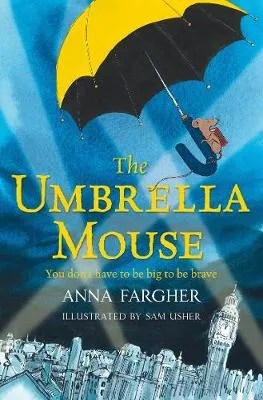 The Umbrella Mouse by Anna Fargher ill. Sam Usher