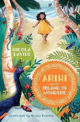 Ariki And The Island Of Wonders by Nicola Davies ill. Nicola Kinnear