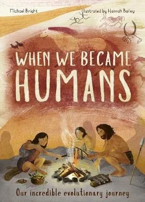 When We Became Humans by Michael Bright ill, Hannah Bailey