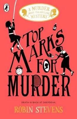 Top Marks For Murder by Robin Stevens