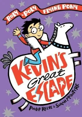 Kevin's Great Escape by Philip Reeve and Sarah McIntyre