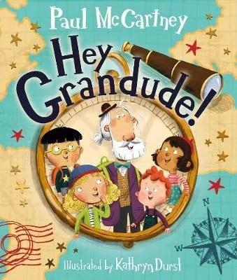 Hey Grandude by Paul McCartney ill. Kathryn Durst