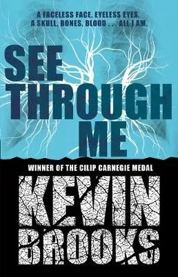 See Through Me by Kevin Brooks