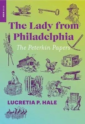 The Lady From Philadelphia, The Peterkin Papers by Lucretia P. Hale